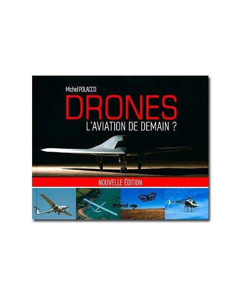 Drones - L'aviation de demain ? - Edition 2