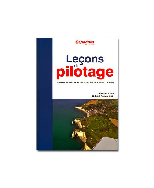 Leçons de pilotage - Pilotage de base et de perfectionnement - 5e édition