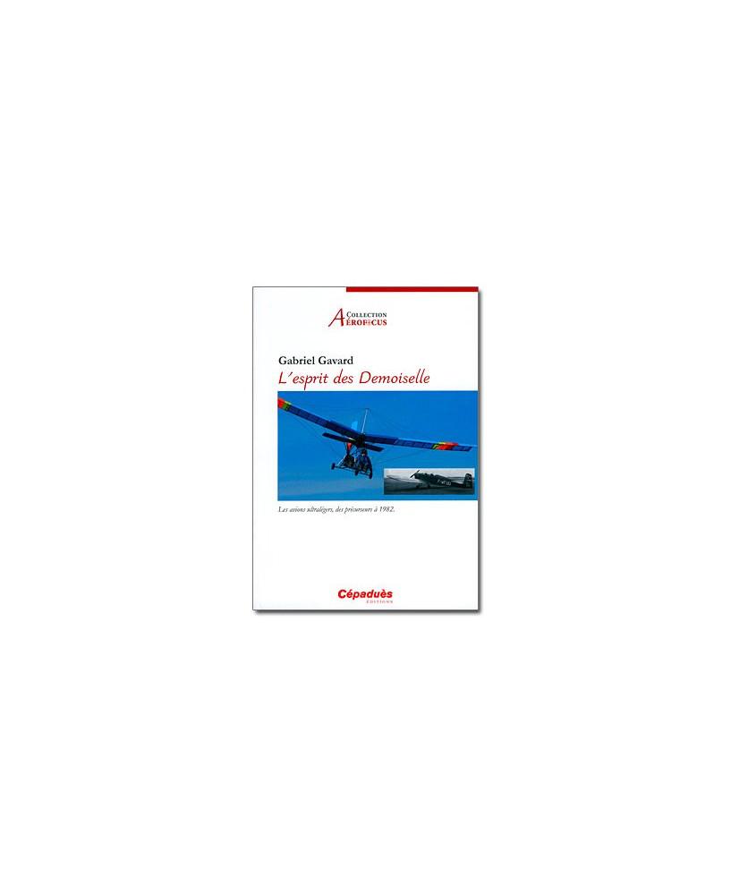L'esprit des Demoiselle - Les avions ultralégers, des précurseurs à 1982