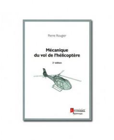Mécanique du vol de l'hélicoptère - 2e édition