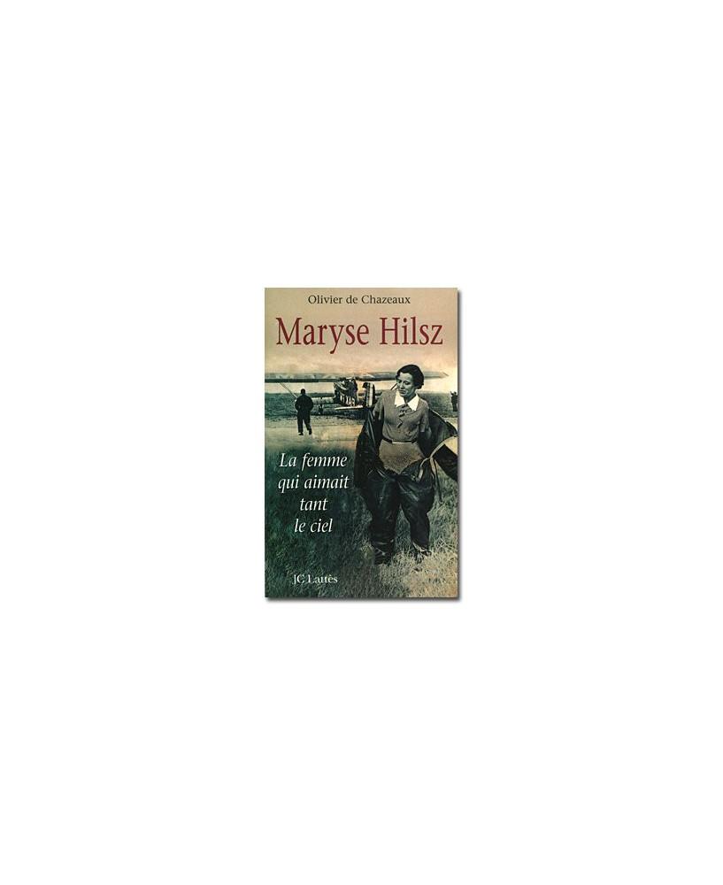 Maryse Hilsz, la femme qui aimait tant le ciel