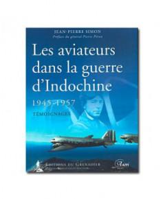 Les aviateurs dans la guerre d'Indochine 1945 - 1957