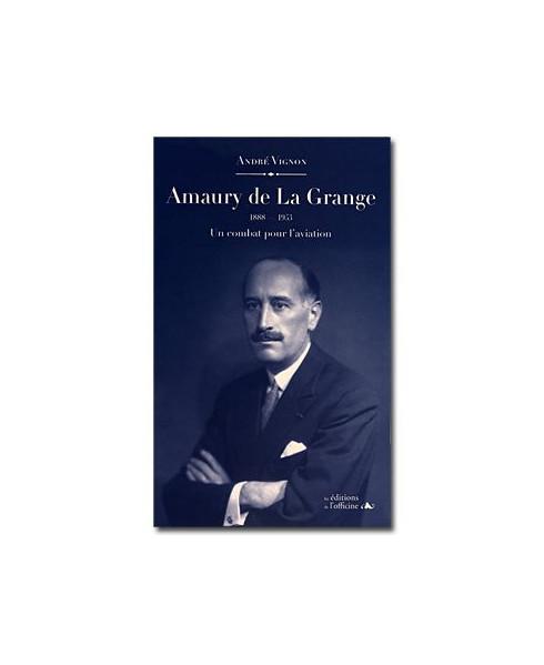 Amaury de la Grange, un combat pour l'aviation