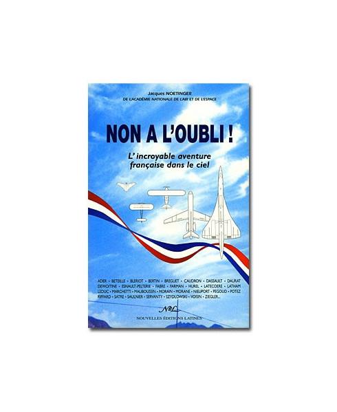 Non à l'oubli ! L'incroyable aventure française dans le ciel