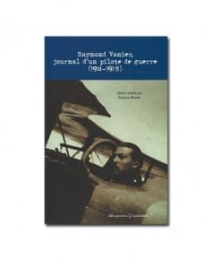 Raymond Vanier, journal d'un pilote de guerre (1914 - 1918)