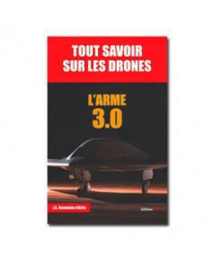 Tout savoir sur les drones - L'arme 3.0