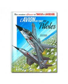 "Une aventure ""Classic"" de Tanguy et Laverdure - Tome 2 : L'avion qui tuait ses pilotes"