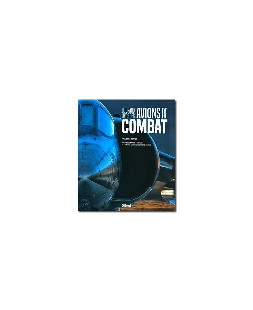 Le grand livre des avions de combat