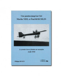 Une passion jusqu'au ciel - Marthe Niel & Paul Koechlin ou le premier brevet féminin sur monoplan