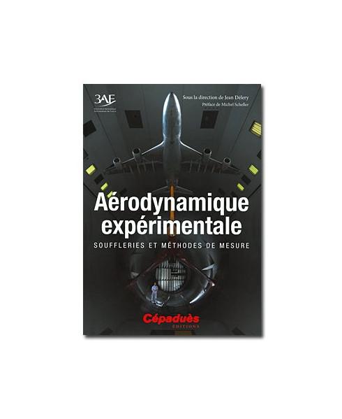 Aérodynamique expérimentale - Souffleries et méthodes de mesure