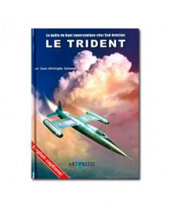 Le Trident - La quête du haut supersonique chez Sud-Aviation
