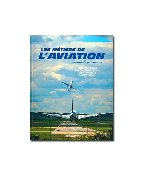 Les métiers de l'aviation - Histoire et Patrimoine