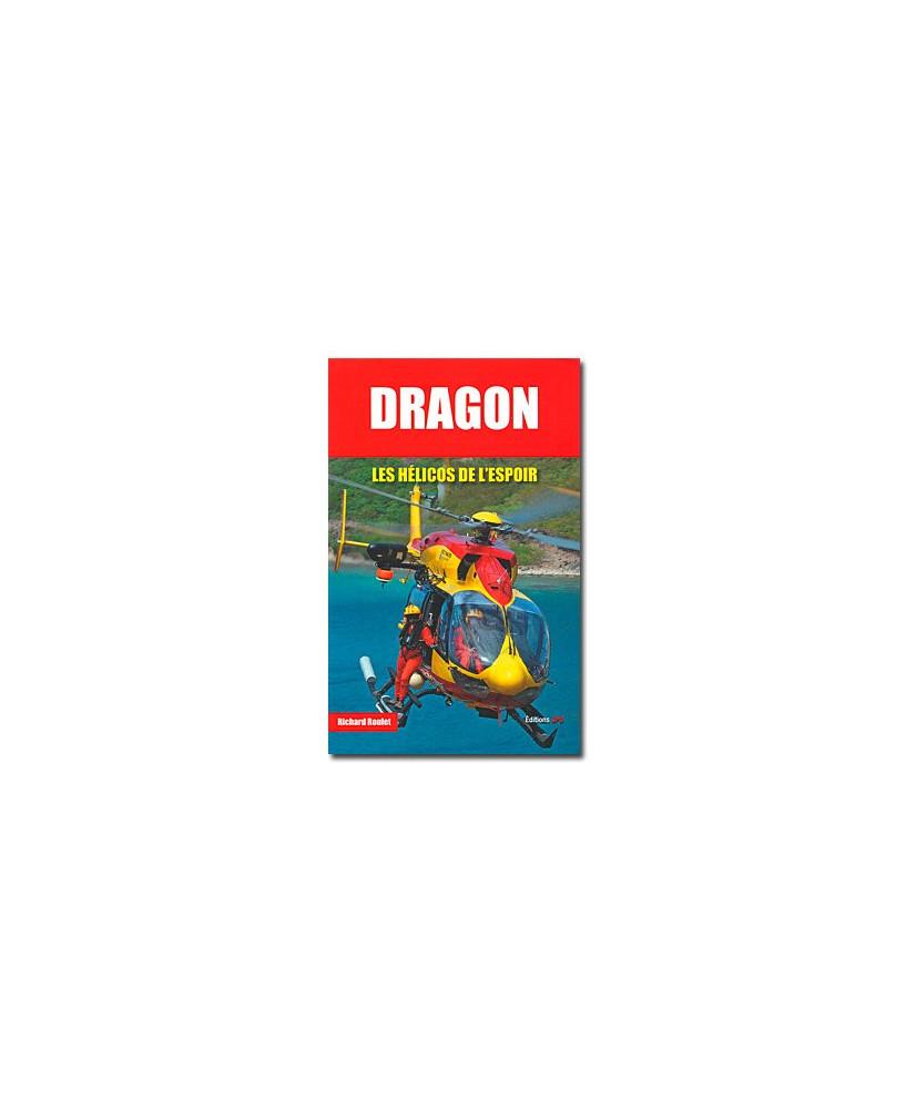 Dragon - Les hélicos de l'espoir