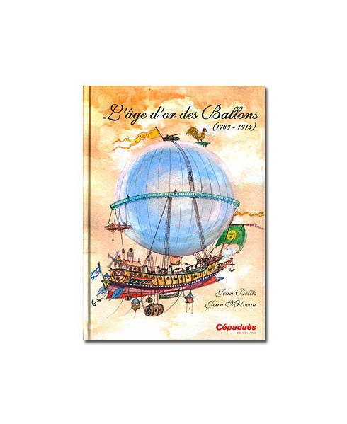 L'âge d'or des ballons (1783 - 1914)