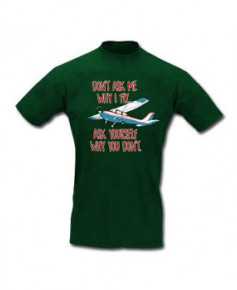 Tee-shirt Don't ask me why I fly... - Taille XL