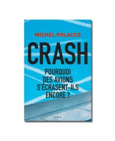 Crash - Pourquoi les avions s'écrasent-ils encore ?