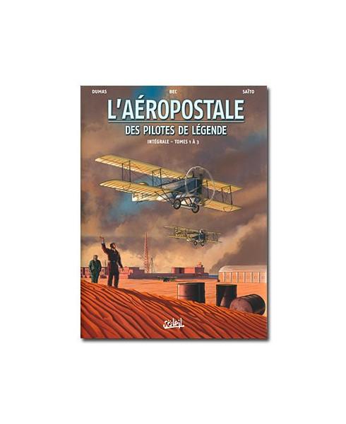 L'Aéropostale, des pilotes de légende - Intégrale (Tome 1 à 3)