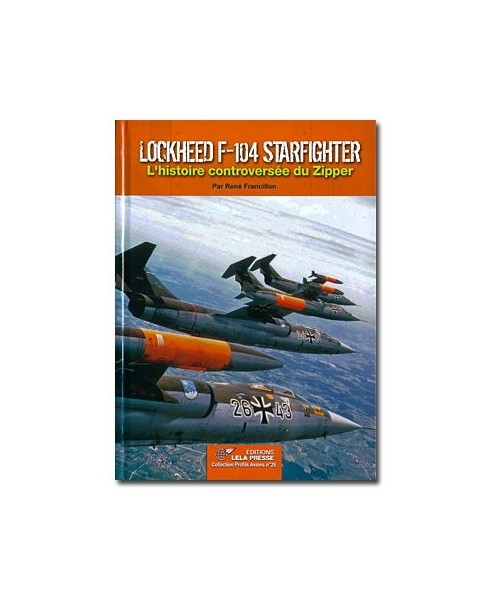 Lockheed F-104 Starfighter - L'histoire controversée du Zipper