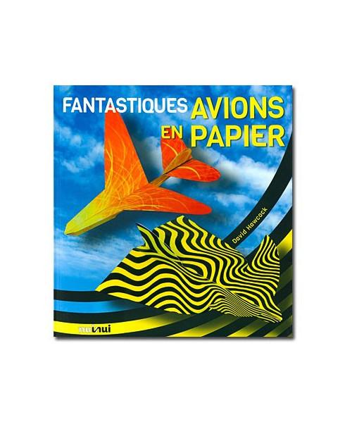 Fantastisques avions en papier