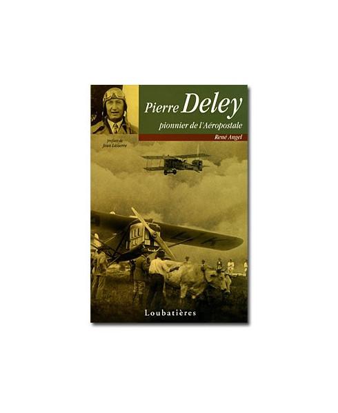 Pierre Deley, pionnier de l'Aéropostale