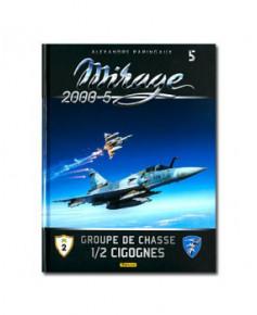 Mirage 2000-5 - Tome 5 : Groupe de chasse 1/2 cigognes