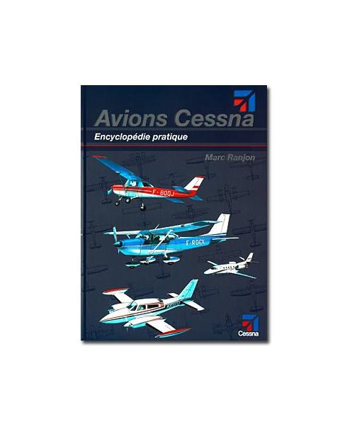 Avions Cessna : Encyclopédie pratique