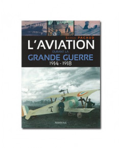 L'aviation durant la Grande Guerre - 1914-1918