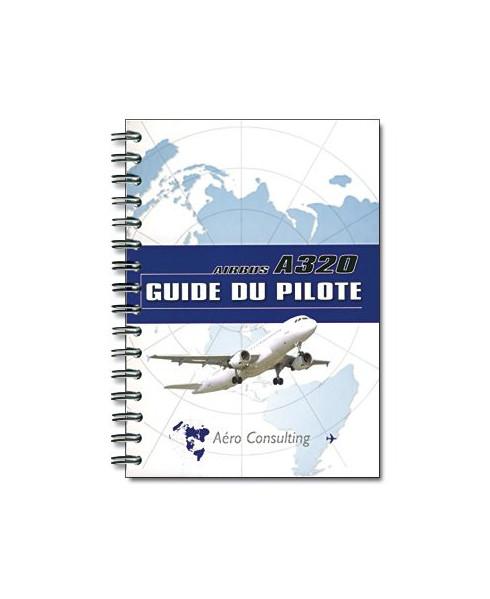 Airbus A320 - Guide du pilote