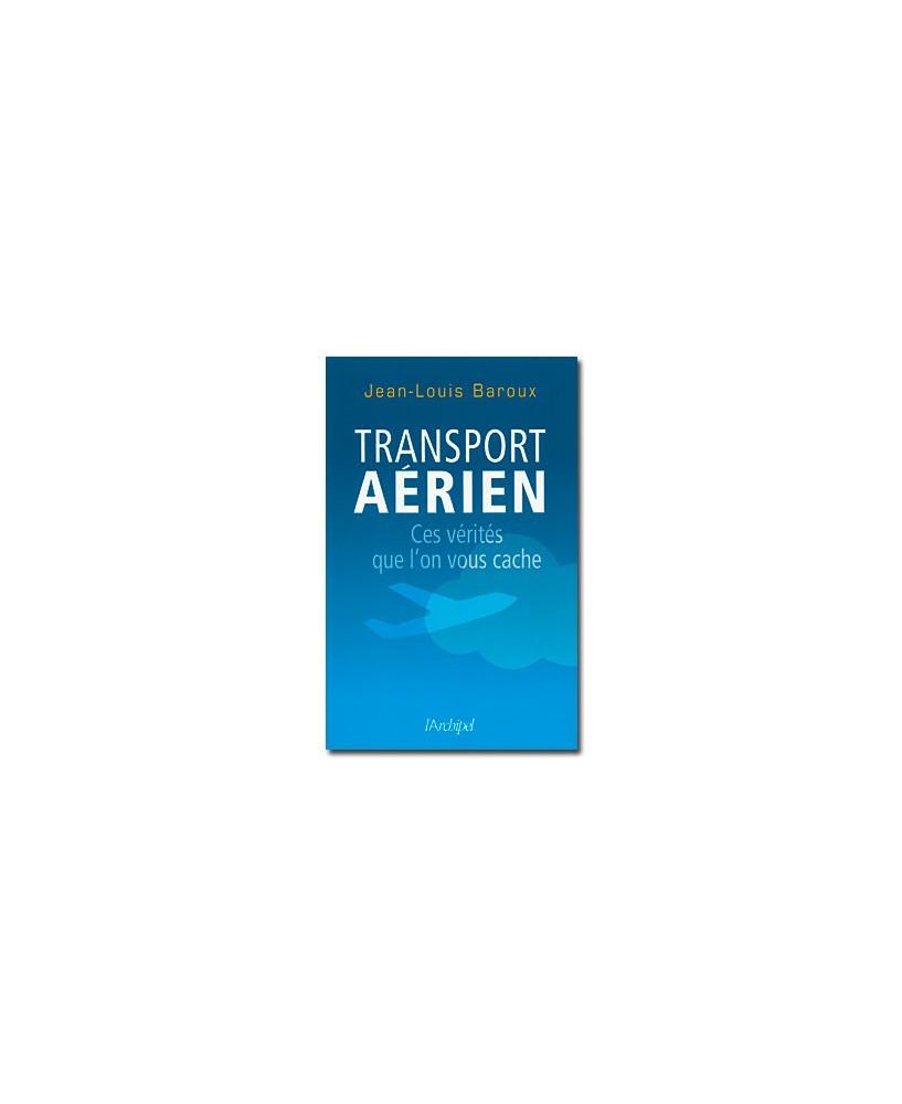 Transport aérien - Ces vérités qu'on vous cache