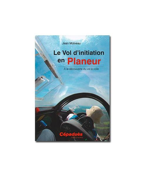 Le vol d'initiation en planeur - A la découverte du vol à voile