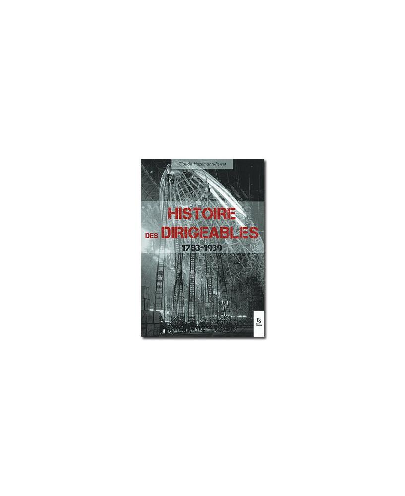 Histoire des dirigeables 1783 - 1939