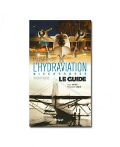 Musée de l'hydraviation Biscarrosse - Le guide