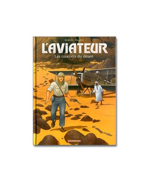 L'aviateur - Tome 3 : Les courriers du désert