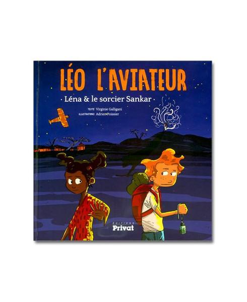 Léo l'aviateur - Léna et le sorcier Sankar