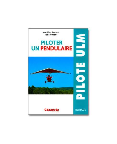 Piloter un Pendulaire
