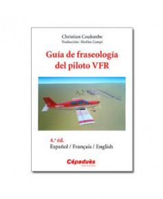Guia de fraseologia del piloto V.F.R. - 4e edition