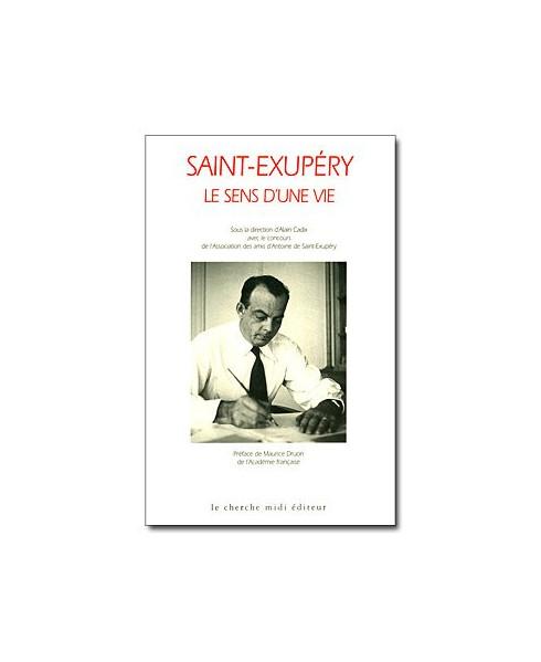 Saint-Exupéry - le sens d'une vie