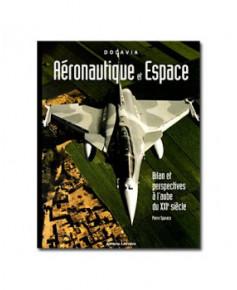 Aéronautique et Espace - Bilan et perspectives à l'aube du XXIe siècle