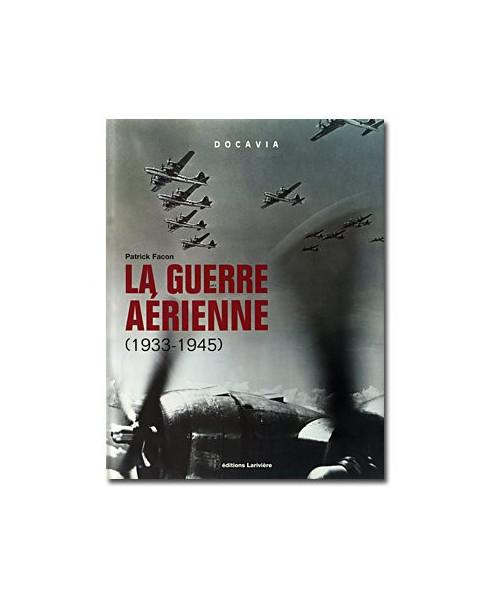 La guerre aérienne (1933-1945) - Tome I