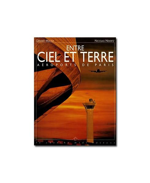 Entre Ciel et Terre - Aéroports de Paris