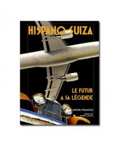 Hispano-Suiza - Le futur a sa légende