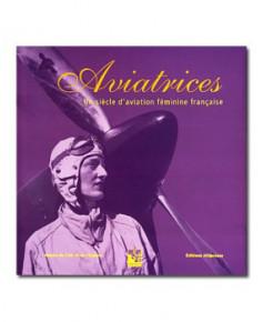 Aviatrices, un siècle d'aviation féminine française