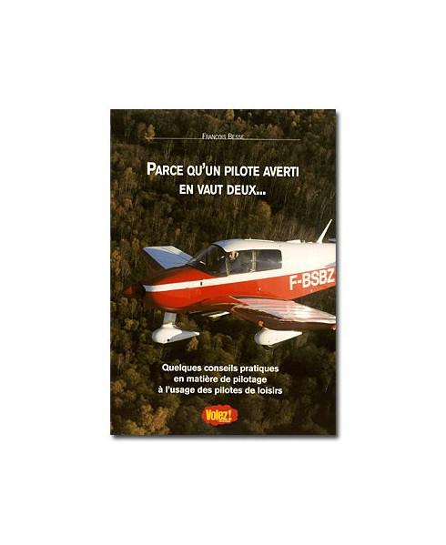 Parce qu'un pilote averti en vaut deux...