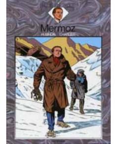 Mermoz - Chevalier du ciel