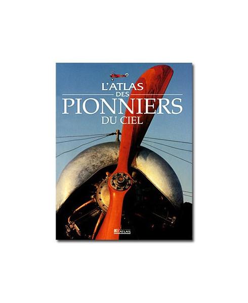 L'atlas des pionniers du ciel