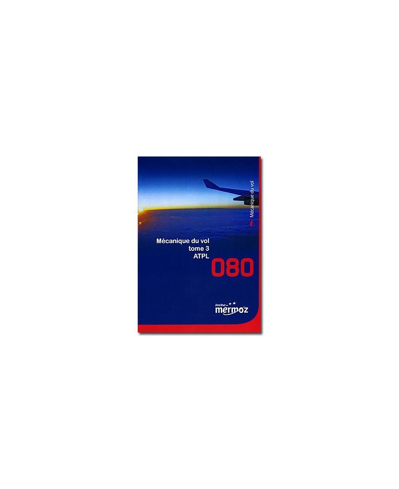 Mermoz - 080 - Mécanique du vol Tome 3