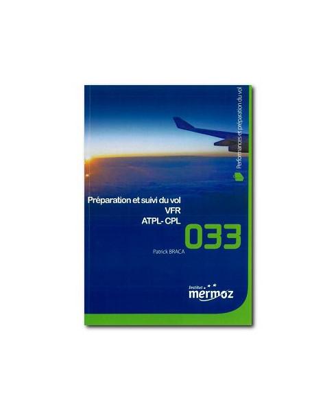 Mermoz - 033 - Préparation et suivi du vol V.F.R. A.T.P.L. - C.P.L.