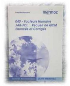 Mermoz - 040 - Facteurs Humains Recueil de Q.C.M.