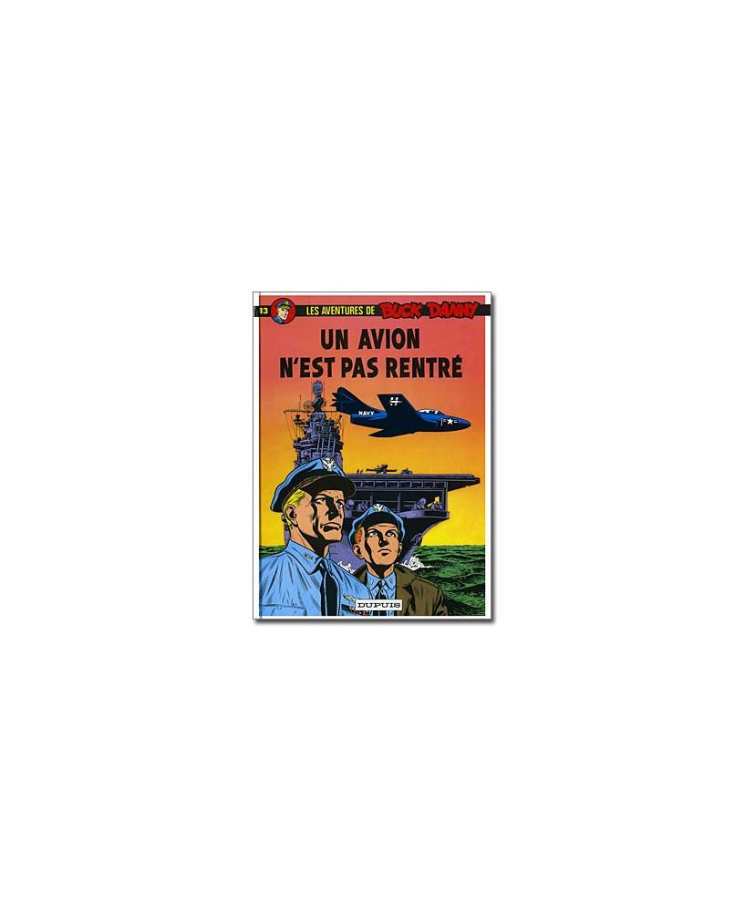 Buck Danny - Tome 13 : Un avion n'est pas rentré