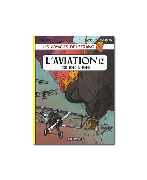 L'Aviation (Tome 2) - de 1914 à 1916- Les voyages de Lefranc